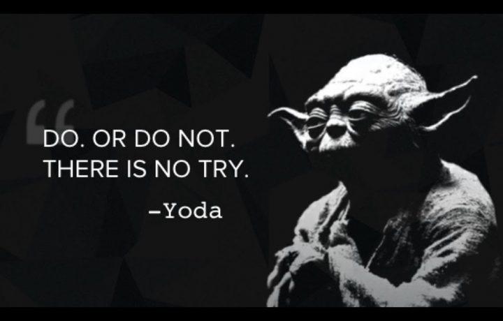 """Роби або не роби. """"Попробую"""" не існує"""
